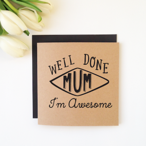 Well Done Mum - For Mums card